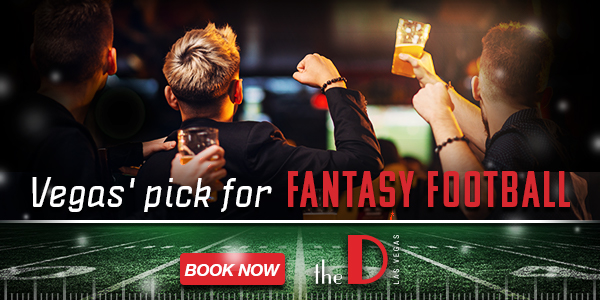 Vegas' pick for Fantasy Football - Book Now. The D Hotel Las Vegas.